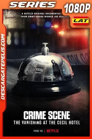 Escena del crimen: Desaparición en el Hotel Cecil (2021) Temporada 1 1080p WEB-DL Latino