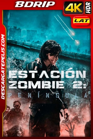 Estacion Zombie 2: Peninsula (2020) 4K BDRip HDR Latino