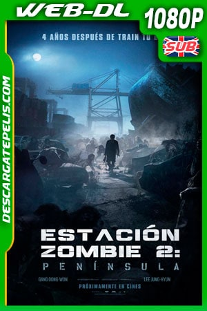 Estacion Zombie 2 Peninsula (2020) HD 1080p WEBDL