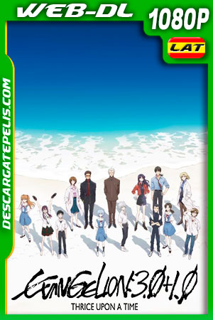 Evangelion: 3.0+1.01 Triple (2021) 1080p WEB-DL AMZN Latino