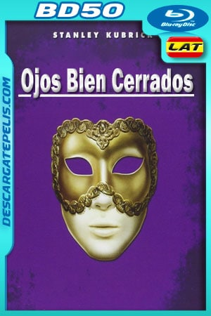 Ojos bien cerrados (1999) 1080p BD50 Latino – Ingles