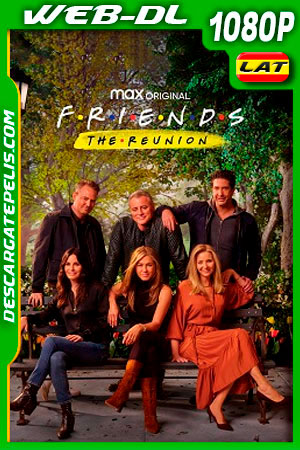 Amigos: La Reunion (2021) 1080p WEB-DL Latino