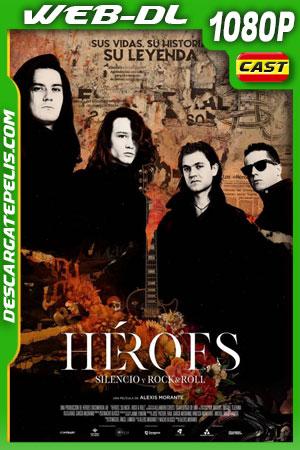 Héroes: Silencio y rock & roll (2021) 1080p WEB-DL