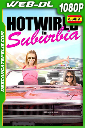 Hotwired in Suburbia (2020) 1080p WEB-DL AMZN Latino