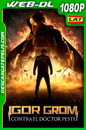 Igor Grom contra el Doctor Peste (2021) 1080p WEB-DL Latino