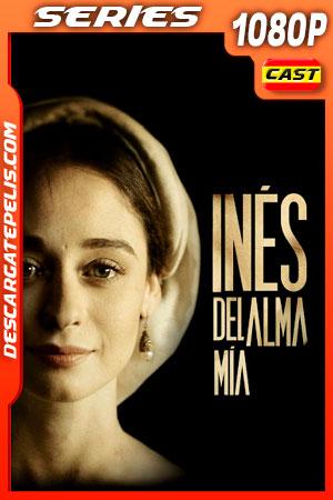 Inés del alma mía (2020) Temporada 1 1080p WEB-DL Español