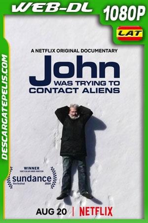 John buscaba un contacto extraterrestre (2020) 1080p WEB-DL Latino – Ingles
