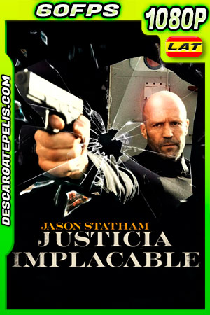 Justicia implacable (2021) 1080p 60FPS BDrip Latino