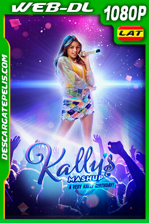 Kally's Mashup: Un cumpleaños muy Kally (2021) 1080p WEB-DL Latino