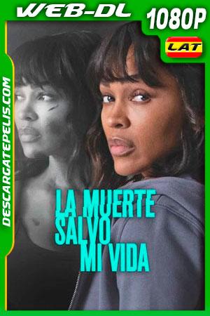 La muerte salvo mi vida (2021) 1080p WEB-DL Latino