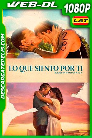 Lo que siento por ti (2018) 1080p WEB-DL Latino