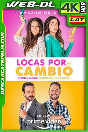 Locas por el cambio (2020) 4k WEB-DL HDR Latino