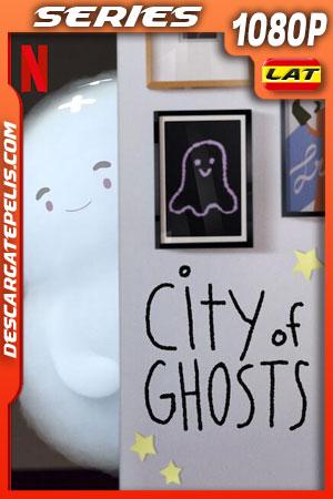 Los fantasmas de la ciudad (2021) Temporada 1 1080p WEB-DL Latino
