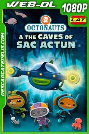 Los Octonautas y las cuevas de Sac Actun (2020) 1080p WEB-DL Latino – Ingles