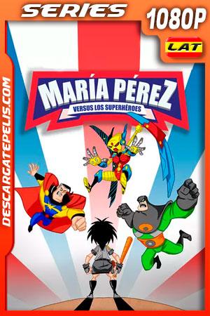 María Pérez vs. Los Superhéroes Temporada 1 (2020) 1080p Latino