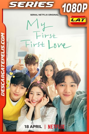 Mi primer amor de verdad (2019) Temporada 1 1080p WEB-DL Latino