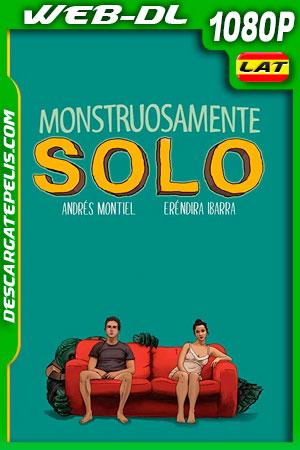 Monstruosamente solo (2021) 1080p WEB-DL Latino
