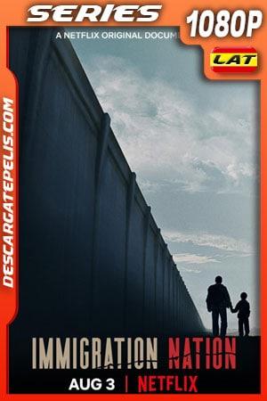 Nación de inmigración (2020) Temporada 1 1080p WEB-DL Latino – Ingles