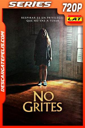 No grites Temporada 1 (2020) 720p WEB-DL Latino