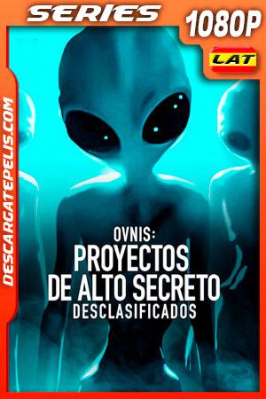 OVNIS: Proyectos de alto secreto desclasificados (2021) Temporada 1 1080p WEB-DL Latino