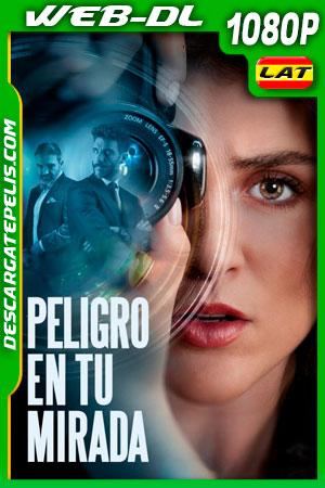 Peligro en tu mirada (2021) 1080p WEB-DL AMZN Latino