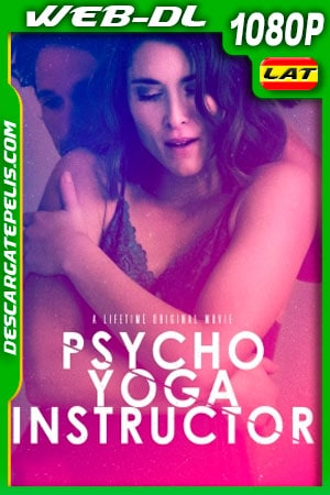 Psycho Yoga Instructor (2020) 1080p WEB-DL Latino