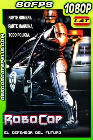 Robocop (1987) 1080p 60FPS BDRip Latino – Ingles