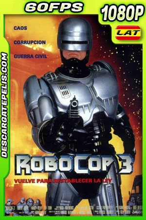 Robocop 3 (1993) 1080p 60FPS BDRip Latino – Ingles