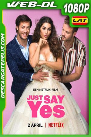 Solo di que sí (2021) 1080p WEB-DL Latino