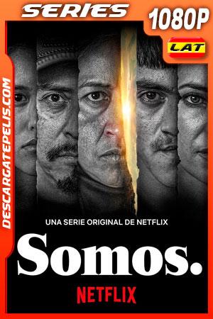 Somos (2021) Temporada 1 1080p WEB-DL Latino