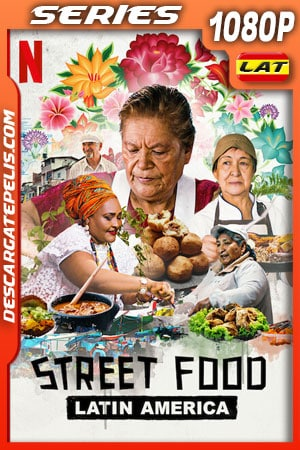 Street Food Latin America (2020) Temporada 1 1080p WEB-DL Latino