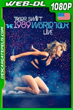 Taylor Swift: The 1989 World Tour Live (2015) 1080p WEB-DL