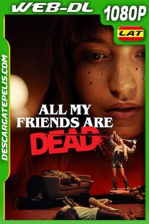 Todos mis amigos están muertos (2021) 1080p WEB-DL Latino