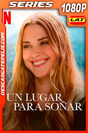 Un lugar para soñar (2021) Temporada 3 1080p WEB-DL Latino