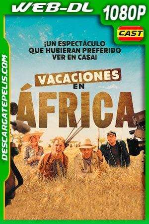 Vacaciones en África (2019) 1080p WEB-DL Castellano