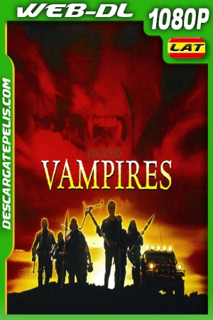 Vampiros (1998) 1080P WEB-DL Latino – Ingles