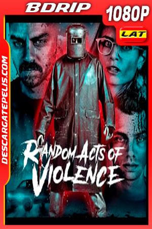 Violencia Aleatoria (2019) 1080p BDRip Latino