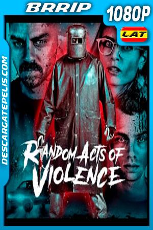 Violencia Aleatoria (2019) 1080p BRRip Latino