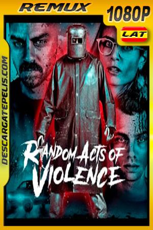 Violencia Aleatoria (2019) 1080p Remux Latino